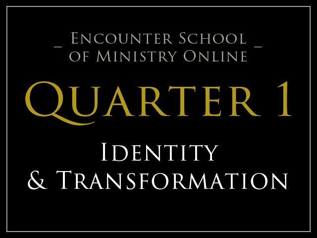 Quarter 1: Identity & Transformation