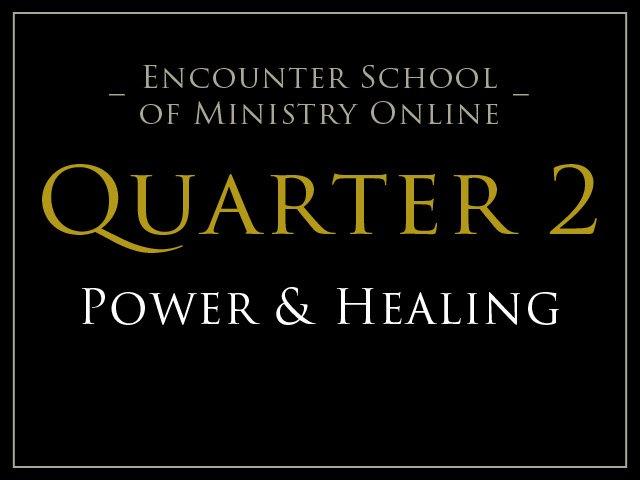 Quarter 2: Power and Healing