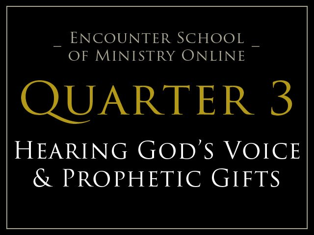 Quarter 3: Hearing God and the Prophetic Gifts of the Holy Spirit