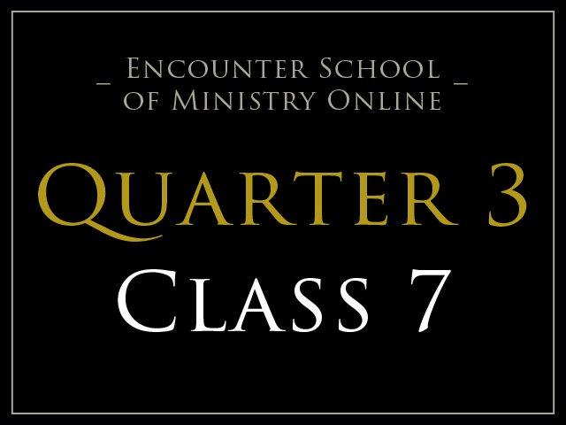 Class 7: Growing in the Prophetic 1