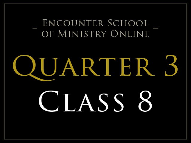 Class 8: Growing in the Prophetic 2